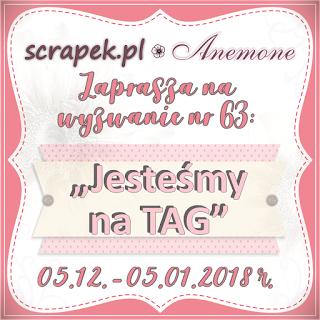 http://scrapek.blogspot.com/2017/12/wyzwanie-nr-63-jestem-na-tag.html