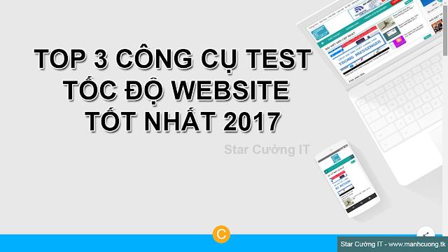 TOP 3 CÔNG CỤ TEST TỐC ĐỘ WEBSITE TỐT NHẤT 2017