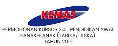 Kursus Sijil Pendidikan Awal Kanak-Kanak (Tabika/Taska) KEMAS Tahun 2019