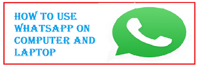 how to use WhatsApp on computer and laptop