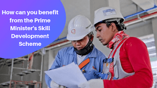 How can you benefit from the Prime Minister's Skill Development Scheme