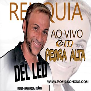 DEL LED AO VIVO EM PEDRA ALTA RELIQUIA