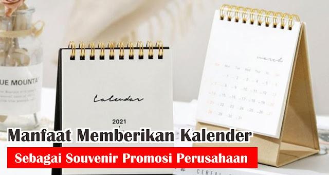 Manfaat Memberikan Kalender Sebagai Souvenir Promosi Perusahaan