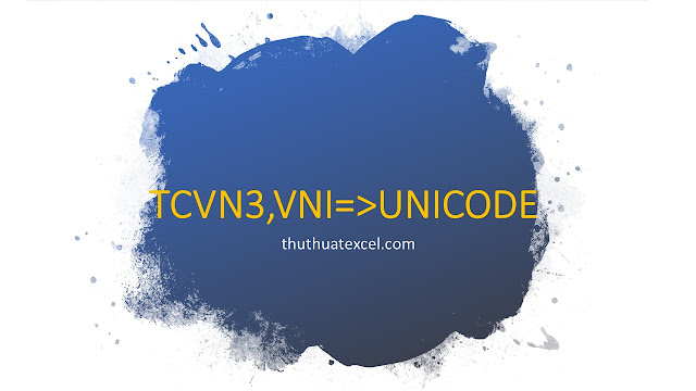 Chuyển Font TCVN3, VNI Windows Sang Unicode Trong Excel