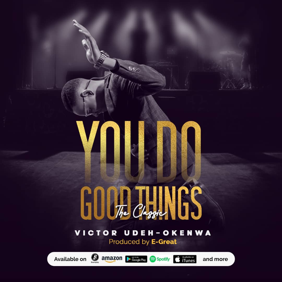 Victor Udeh - You Do Good Things Lyrics & Mp3