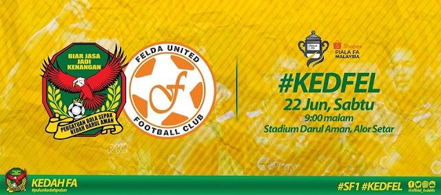 Live Kedah vs Felda United Piala Fa 22.6.2019