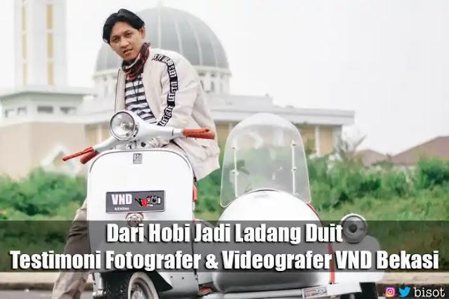 Dari Hobi Jadi Ladang Duit, Testimoni Fotografer & Videografer VND Bekasi