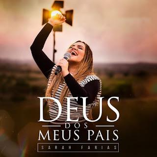 Baixar Música Gospel Deus Dos Meus Pais - Sarah Farias Mp3