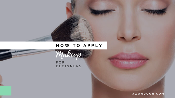 How to Apply Makeup for Beginners