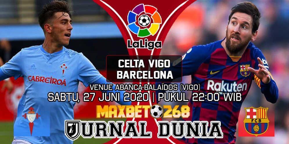 Prediksi Celta Vigo vs Barcelona 27 Juni 2020 Pukul 22:00 WIB