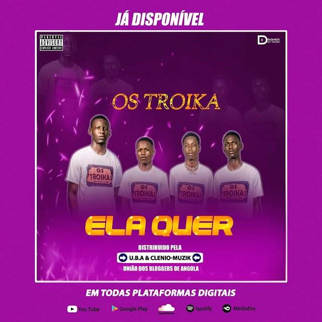 Os Troika - Ela Quer  ( Afro House ) DOWNLOAD MP3