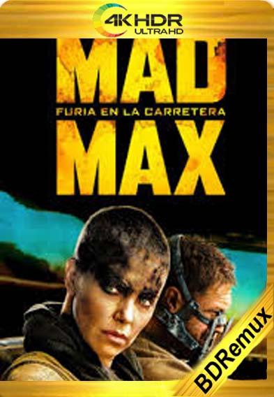 Mad Max: Furia En El Camino (2015) [1080p BD REMUX 4K] [Latino-Inglés] [LaPipiotaHD]