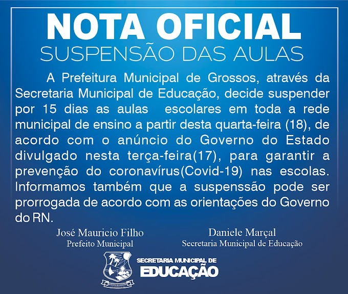 Nota oficial da Secretaria de Educação de Grossos sobre a suspensão das aulas nas escolas do município
