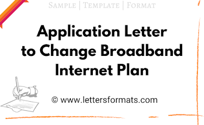 how to write a letter to change broadband plan