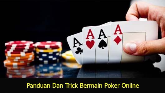 Panduan Dan Trick Bermain Poker Online