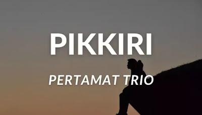 Lirik Llagu Pikkiri Danget dari Permata Trio