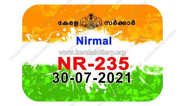 Nirmal NR 235 Lottery Result 30.7.2021:Keralalottery.org