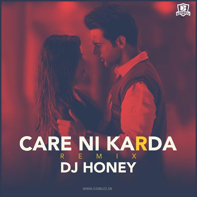 Care Ni Karda (Remix) – DJ Honey
