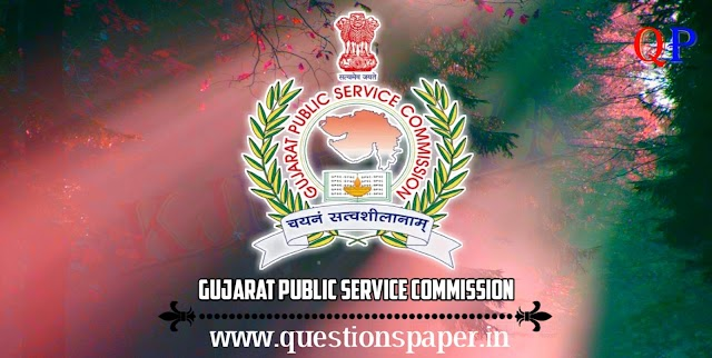 GPSC Class 1 & 2 (Advt. No. GPSC/201819/40) Main Exam Question Papers (17-02-2019)