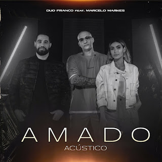 Amado (Acústico) - Duo Franco e Marcelo Markes