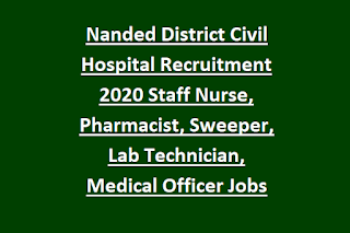 Nanded District Civil Hospital Recruitment 2020 Staff Nurse, Pharmacist, Sweeper, Lab Technician, Medical Officer Govt Jobs