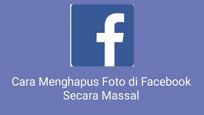 cara menghapus semua foto di fb