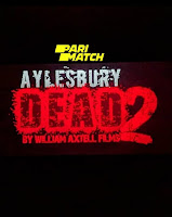 Aylesbury Dead 2 (2019) Dual Audio Hindi [Fan Dubbed] 720p HDRip