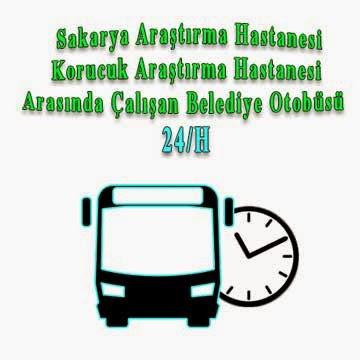 Sakarya Araştırma Hastanesi - Korucuk Araştırma Hastanesi Arasında Çalışan Belediye Otobüsü 24/H