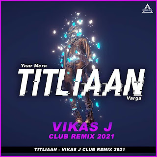 YAAR MERA TITLIAAN VERGA ( CLUB MIX 2021 ) - VIKAS J
