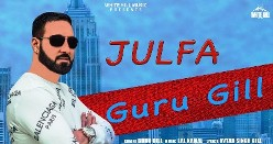 Julfa Lyrics Punjabi & English | Guru Gill | New Punjabi Song 2020 | White Hill Music