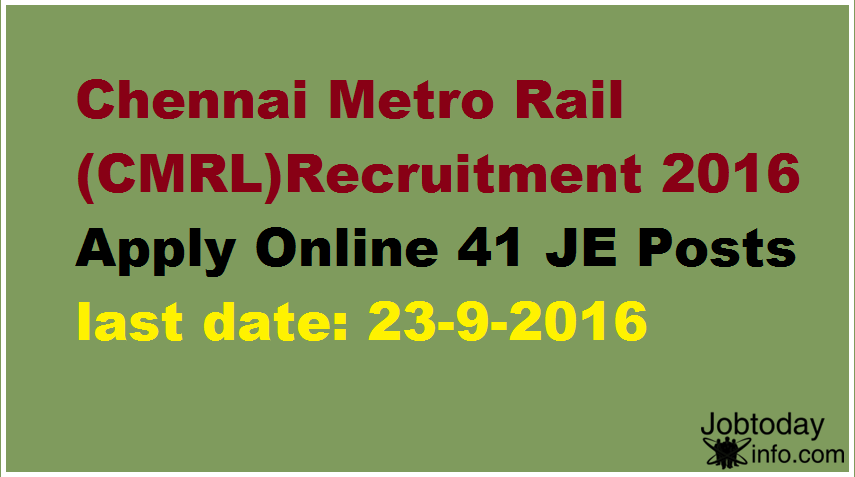 Chennai Metro Rail(CMRL)Recruitment 2016 Apply Online 41 JE Posts