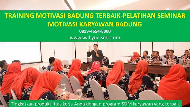 TRAINING MOTIVASI BADUNG - TRAINING MOTIVASI KARYAWAN BADUNG - PELATIHAN MOTIVASI BADUNG – SEMINAR MOTIVASI BADUNG
