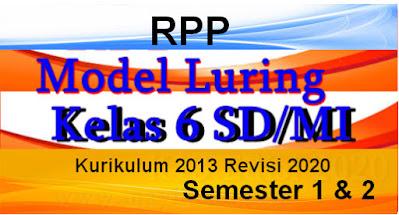 RPP Kelas 6 Semester 1 dan 2 K13 Model Luring