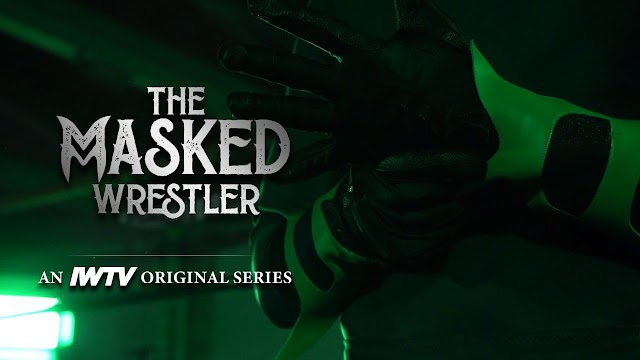 """Indie Wrestling Wire: IWTV's """"The Masked Wrestler"""" recap"""