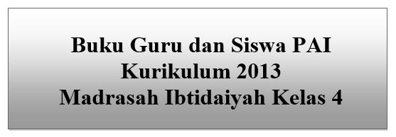 Buku Guru dan Siswa PAI K13 Madrasah Ibtidaiyah Kelas 4