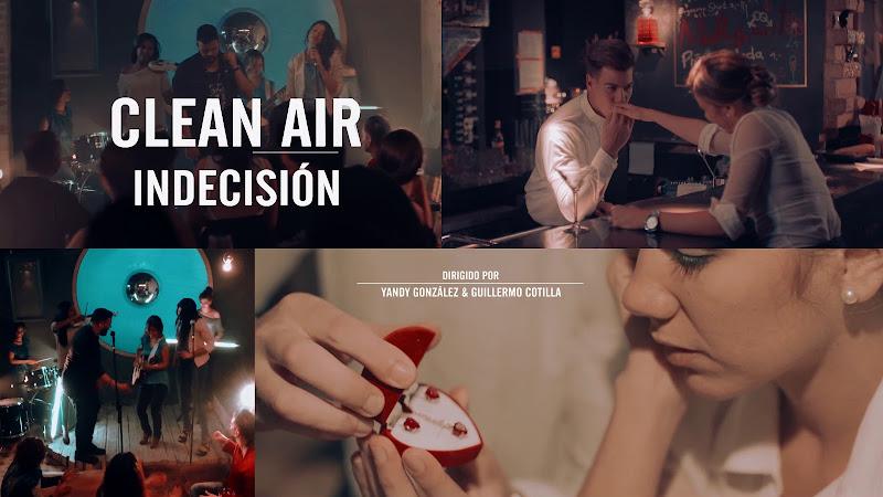 Clean Air - ¨Indecisión¨ - Videoclip - Dirección: Yandy González - Guillermo Cotilla. Portal Del Vídeo Clip Cubano