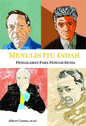 Menulis Itu Indah PDF Penulis Albert Camus, Milan Kundera, dkk