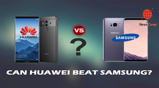 Huawei vs Samsung: Can Huawei Beat Samsung? | News Cover