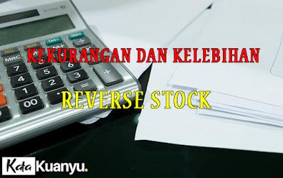 Pengertian Reverse Stock beserta kelebihan dan kekurangannya