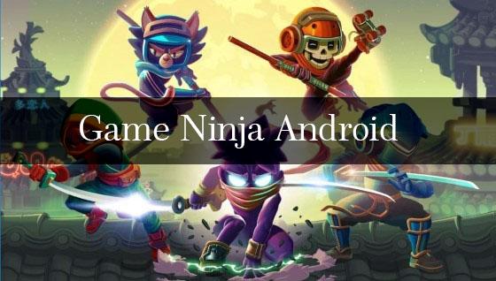√ 11+ Game Ninja Android Yang Seru Offline & Online Terbaik 2020