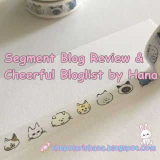 Segment Blog Review & Cheerful Bloglist By Hana