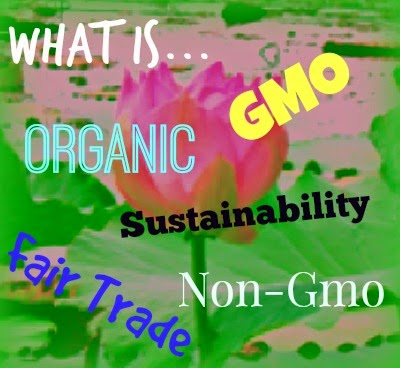 What does Non-GMO, Organic, and Fair Trade Mean?