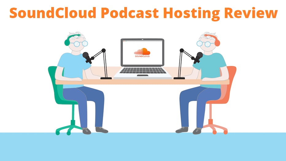SoundCloud Podcast Hosting Review