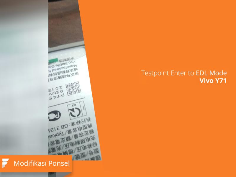 EDL Mode Vivo Y71 dengan Testpoint