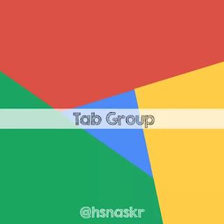 Hasan Askari: Mengaktifkan fitur tab group pada aplikasi Chrome