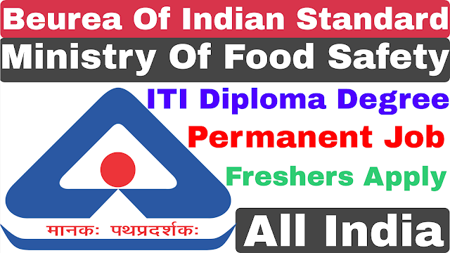 Beurea Of Indian Standard Recruitment 2020 | BIS Recruitment 2020 | ITI Diploma Degree