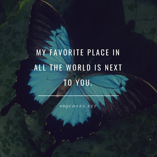My favorite place in all the world is NEXT TO YOU.