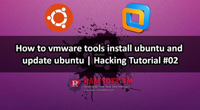 How to vmware tools install Ubuntu and update Ubuntu - Hacking Tutorial #02