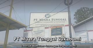 Lowongan Kerja PT Muara Tunggal Sukabumi Terbaru