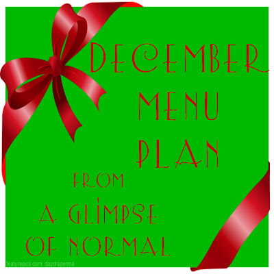 A Glimpse of Normal Blog, December, Menu Plan